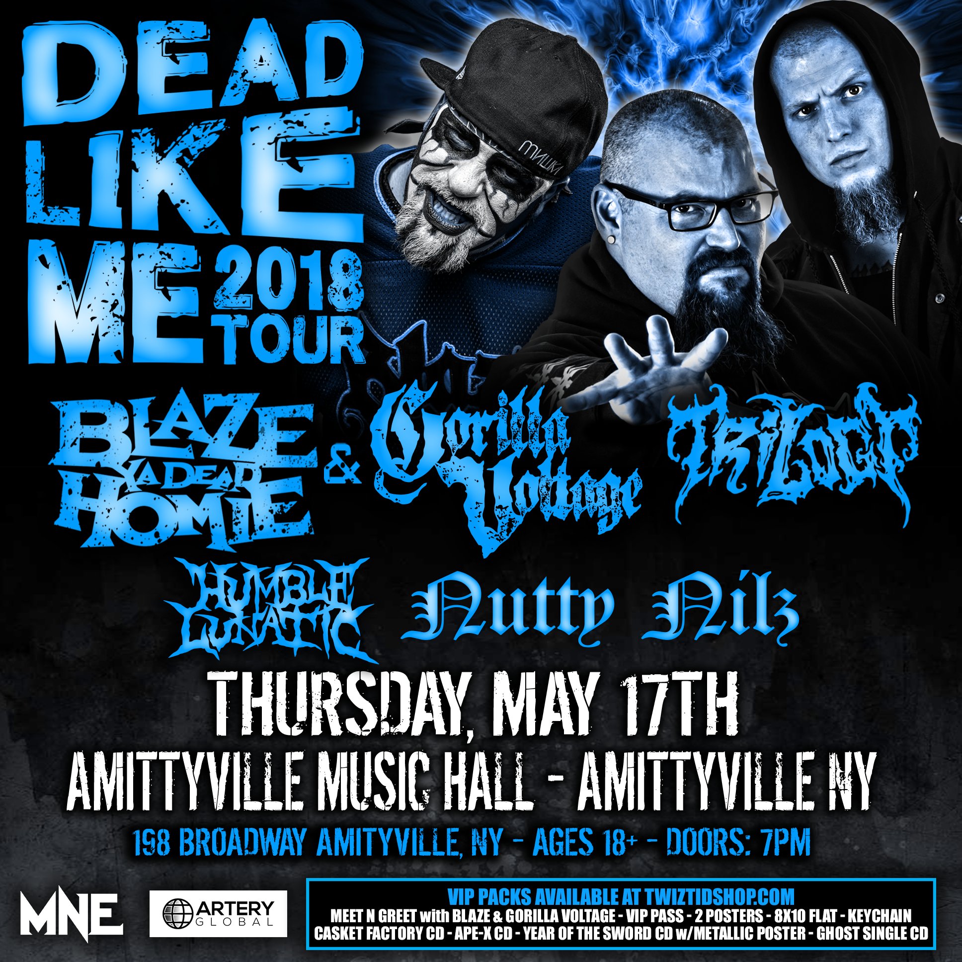 Come see me on that Blaze and Gorilla Voltage Dead Like Me Tour in Amityville, NY. Click the flyer for tickets.