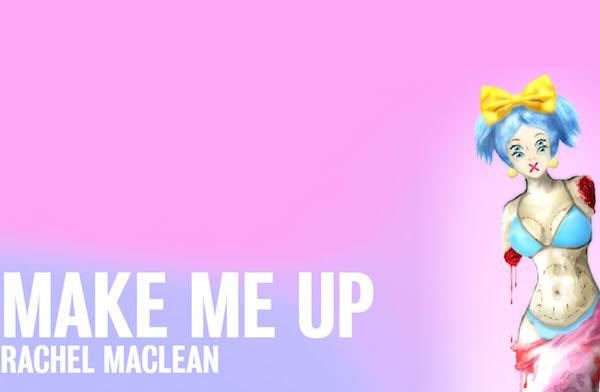 Rachel Mclean Make Me Up Image.jpg