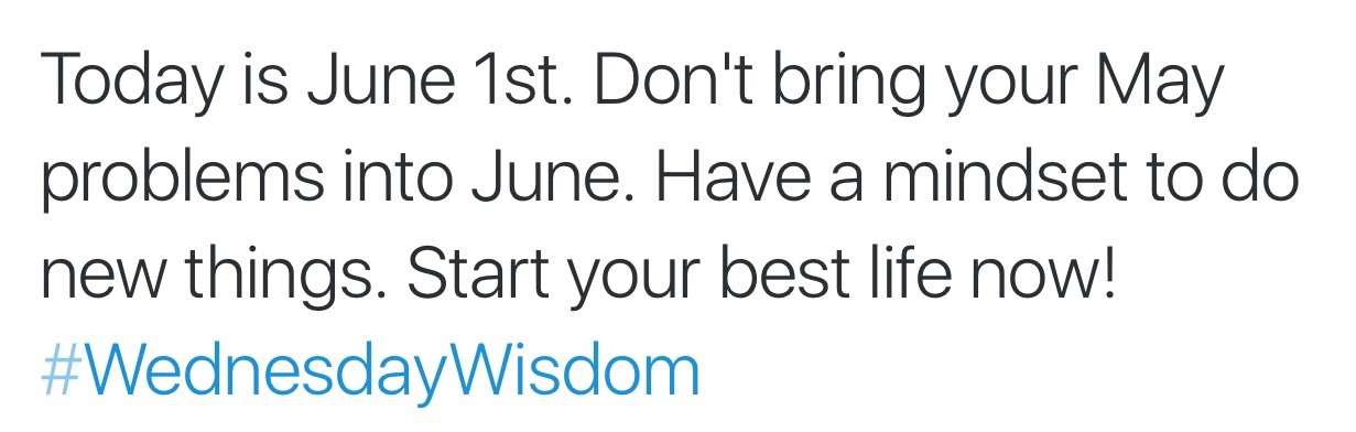 Today is June 1st. Leave your stage 4 cancer in May. Have a positive mindset and just be better NOW! #BestLifeCoach