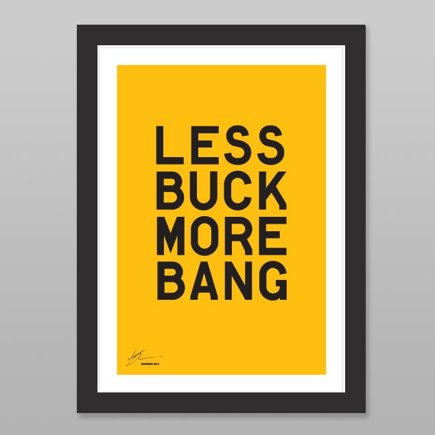 Less Buck More Bang by 326