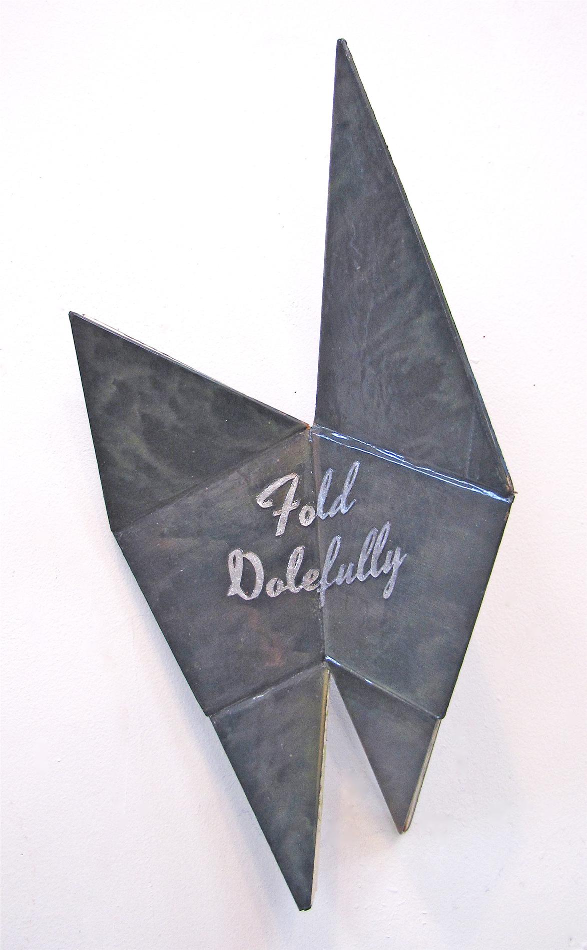 Exhortations 3: Fold dolefully