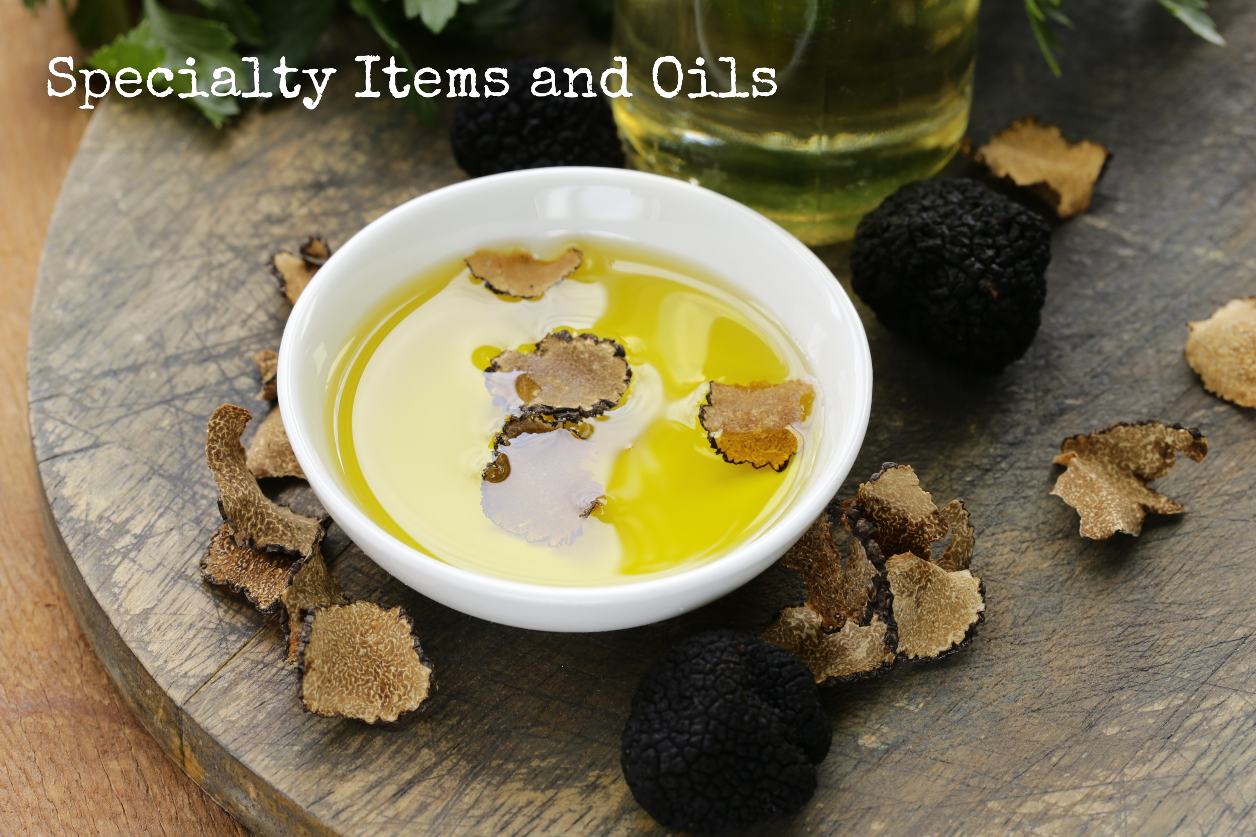 Specialty Truffle Oil