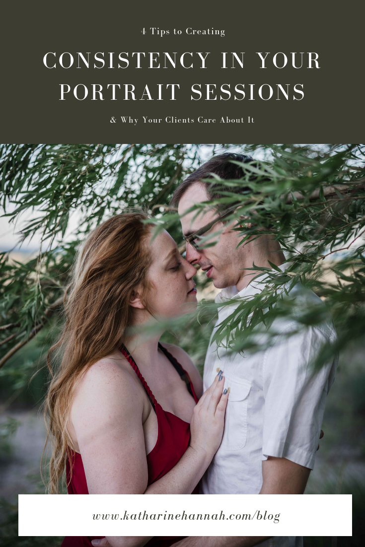 4 tips to creating consistency in your portrait sessions and why your clients care about it