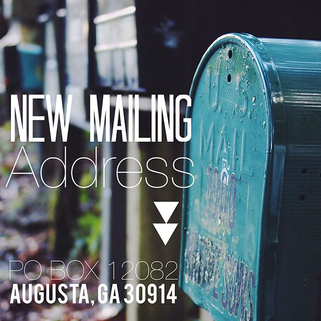 New mailing address: PO BOX 12082 AUGUST, GA 30914