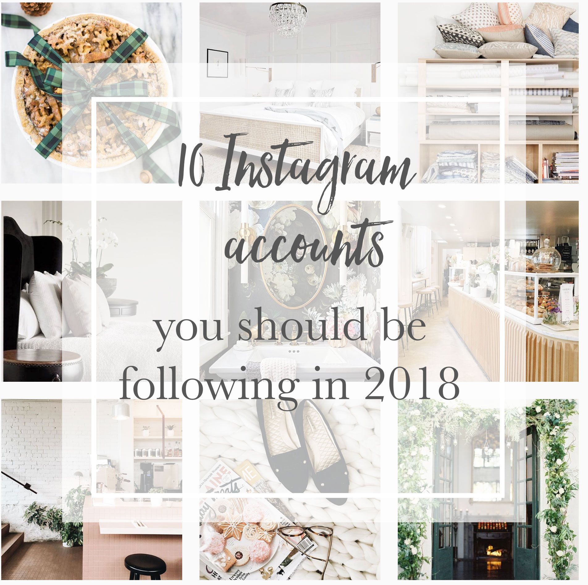 Ten Instagram Accounts You Should Be Following In 2018