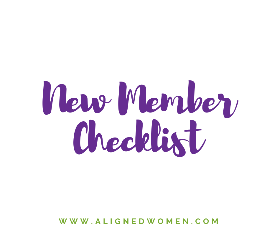 Start here! Download this new member checklist that we created for you. This will guide you step-by-step on what to do to best utilize the resources in the Aligned Women Membership Area.