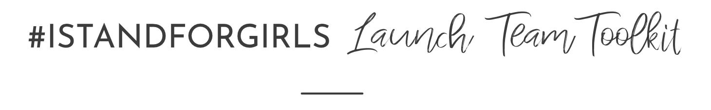 istandforgirls-launch-team-toolkit.jpg