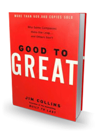GOOD TO GREAT  Jim Collins    BUY THE BOOK