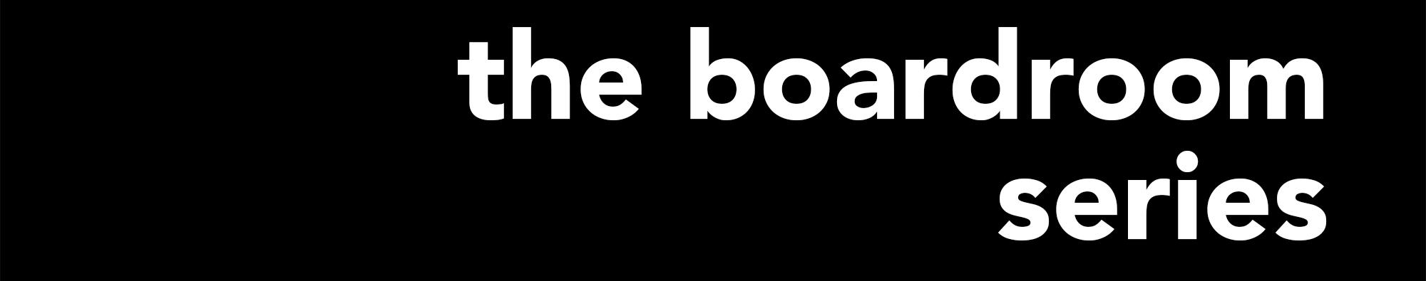 boardroom series banner.jpg