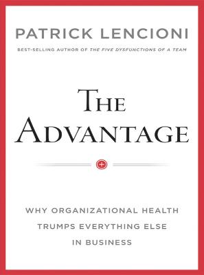 Patrick Lencioni Advantage Values