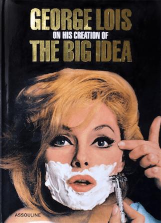 George Lois On The Creation Of His Big Idea
