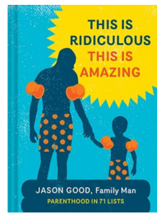 photo of Jason Good's book This Is Ridiculous This Is Amazing