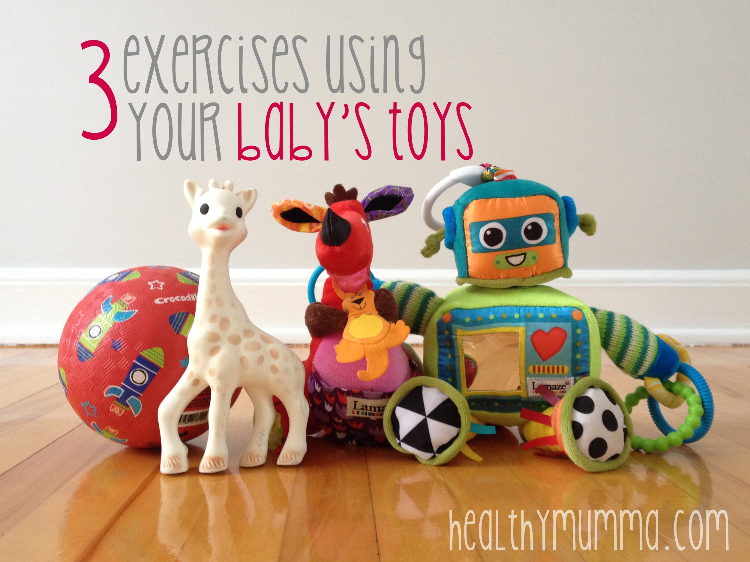 Three core exercises you can do using your baby's toys.