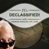 PI's Declassified Radio Show with Francie Koehler