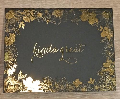 kinda great   // Gold Foil on Pebble