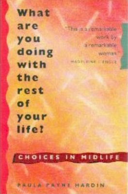 """Excerpted from: """"What are you doing with the rest of your life?"""" By Paula Payne Hardin, Ed.D., MPS; Research base: Dissertation study;a large sample (N-567) national survey (Market Facts, Chicago); and other sources."""