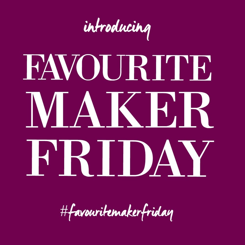 Favourite Maker Fridays only on The Wild Stitch Blog! Use the hashtag #FavouriteMakerFriday for a chance to be featured!