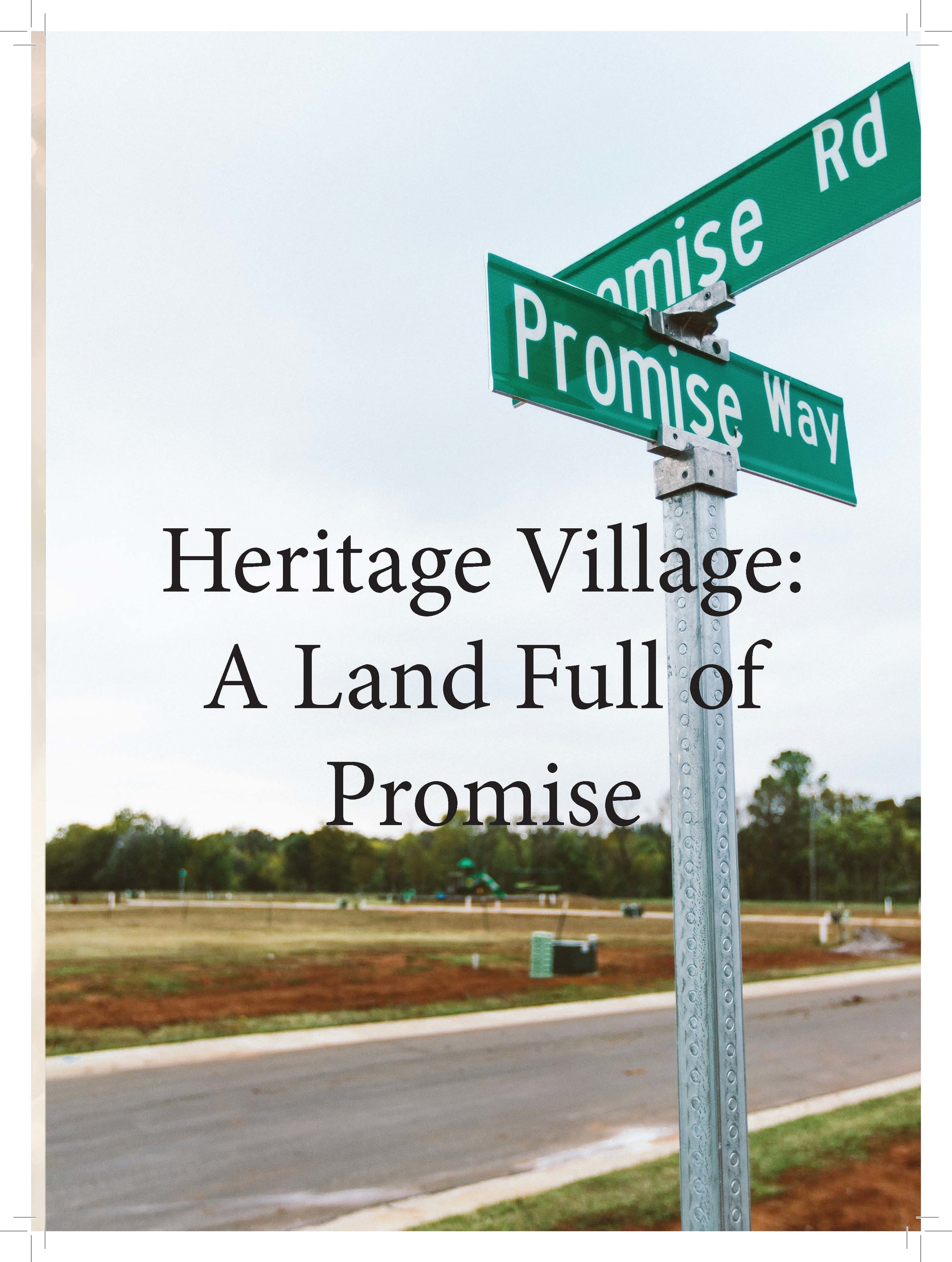 Heritage Village:  A Land Full of  Promise