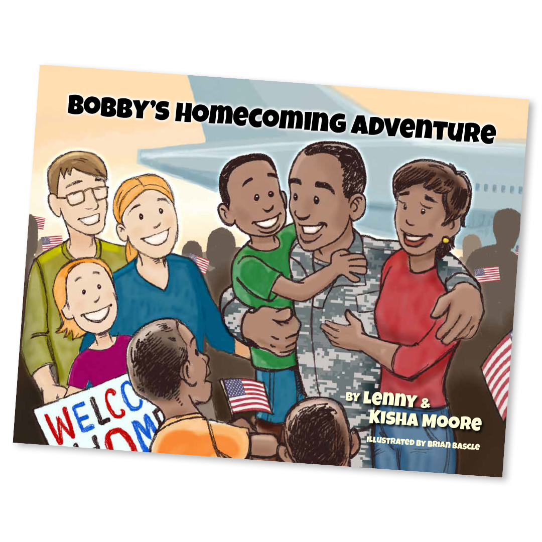 Bobby's Homecoming Adventure - For Families IN A Deployment Season