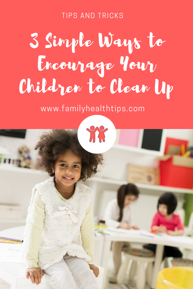 3 Simple Ways to Encourage Your Children to Clean Up.png