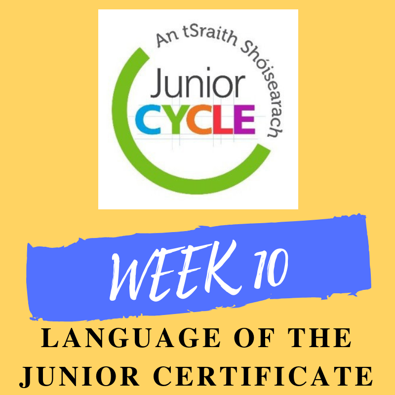 This week will focus on the language of the new Junior Certificate. There are many new terms that you will need to become familiar with and that's what this week is all about.
