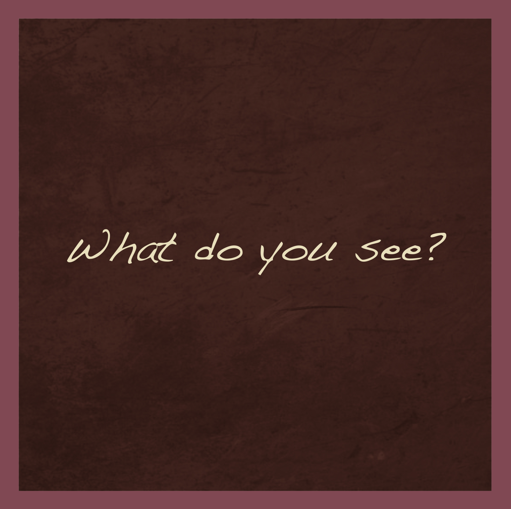What do you See.jpg