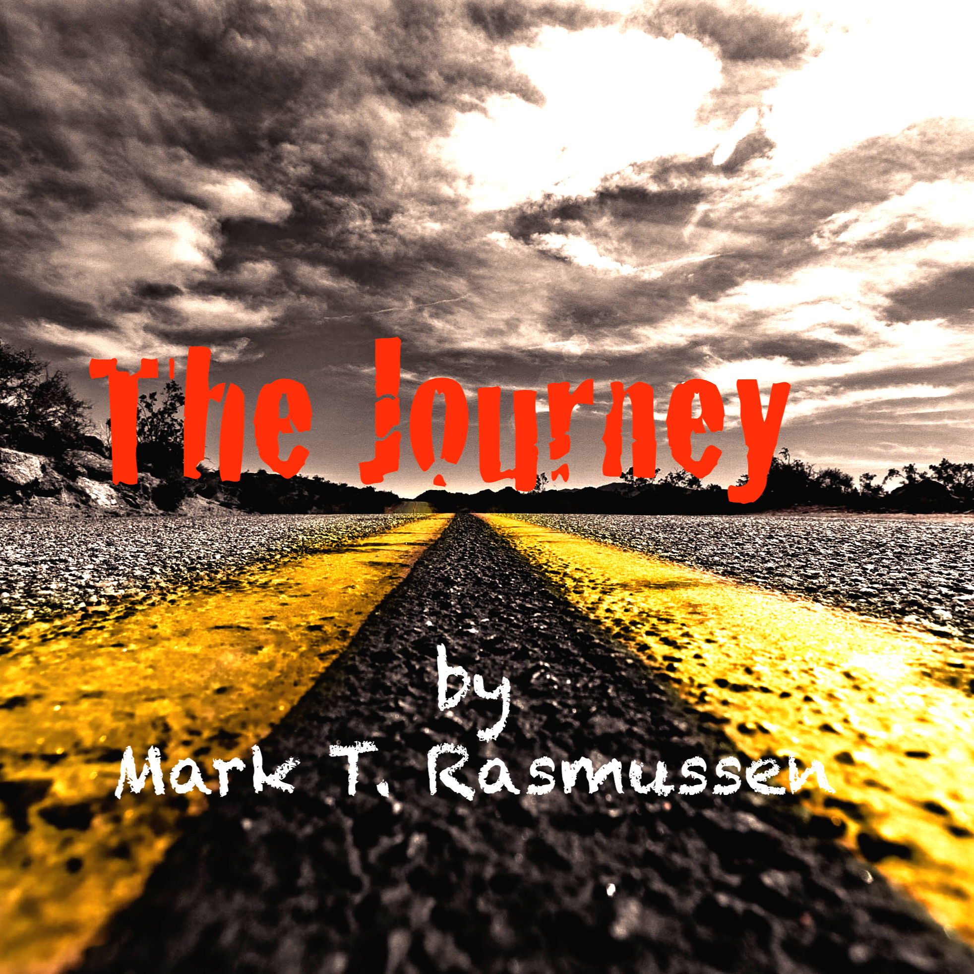 The Journey by Mark T. Rasmussen * Available soon!
