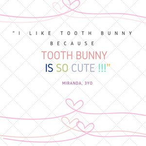 Feedback about Tooth Bunny from 3yo Miranda