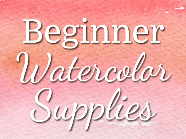 Beginner watercolor supplies - ScratchmadeJournal.com