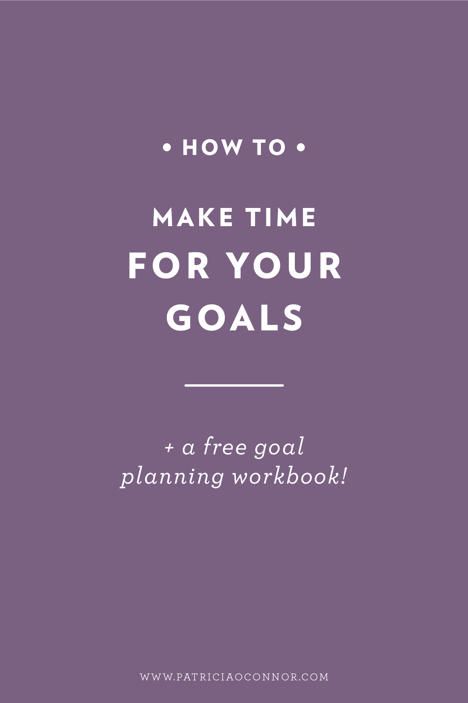 Learn how to make time every day for your long term goals. Download your free goal planning workbook and get started!