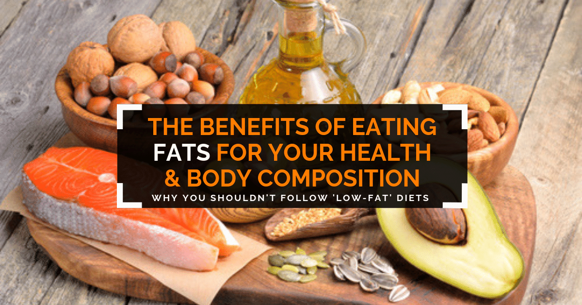benefits of good fats in your diet