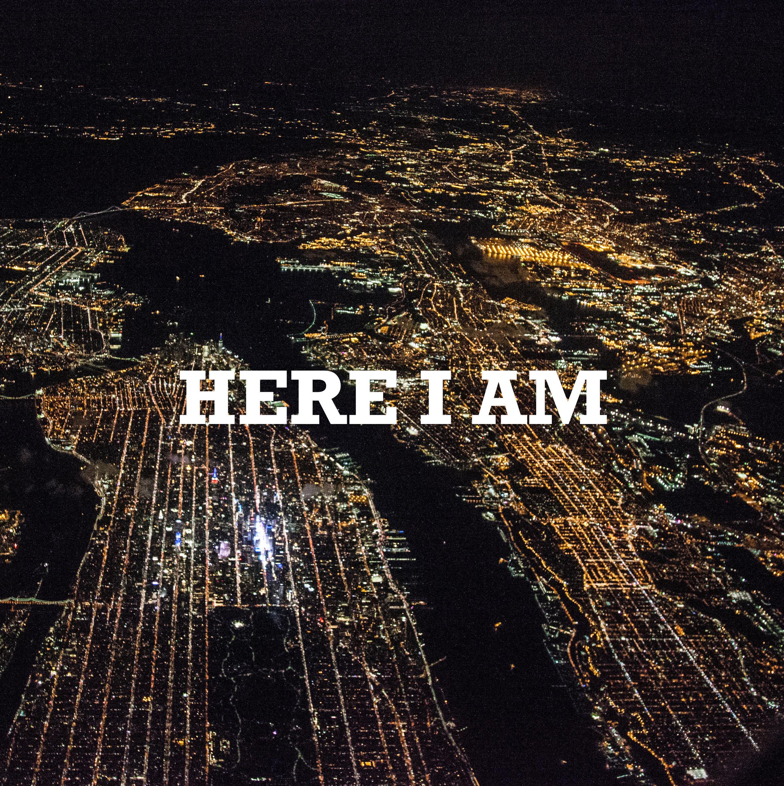 HERE I AM.jpg