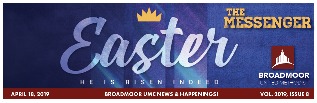 HE IS RISEN!THE MESSENGER | APRIL 18, 2019 - Holy WeekBOLD Faithful CampaignYouth MinistriesVacation Bible SchoolThe RiverHolocaust Remembrance Serviceand much more…
