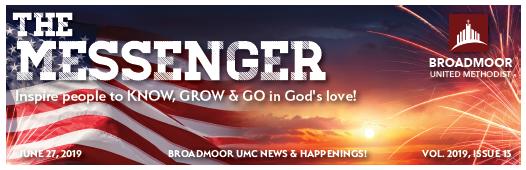 THE MESSENGER June 27, 2019 - Pastor's MessagesYouth NewsChildren's MinistriesTrips, Retreats, Self-Careand MORE!