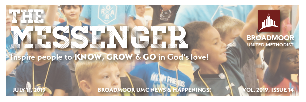 THE MESSENGER | JULY 11, 2019 - VBS WEEKYOUTH MISSION TO SAN FRANCISCOUMW MISSION TRIP TO OKLAHOMACHURCH CLEAN UP DAYAND MUCH, MUCH MORE!
