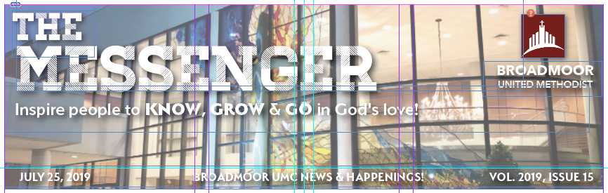 THE MESSENGER 7/25/2019 - All the latest Happenings in our church family!Click on the image for the latest news and upcoming events at BUMC…and don't FORGET to check out the BONUS pages available in this electronic version!