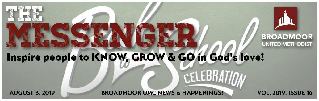 THE MESSENGER 8/8/2019 - Back to SchoolChildren's MinistriesNew Member LuncheonChancel Choir KickoffFall Classes…and much, much more!