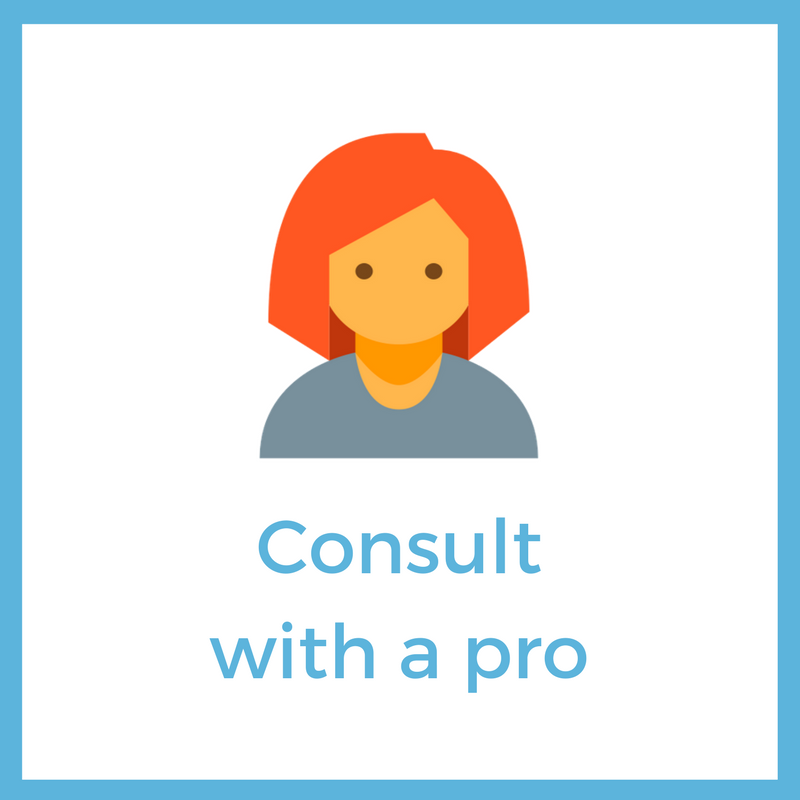 Consult with a pro