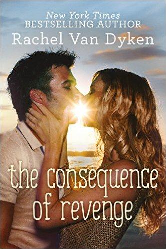 Rachel Van Dyken The Consequence of Revenge.jpeg