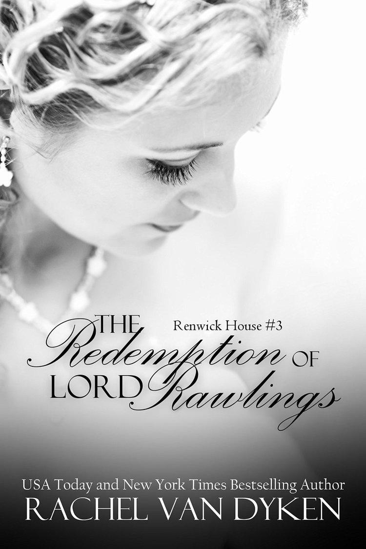 Rachel Van Dyken Renwick House The Redemption of Lord Rawlings.jpeg