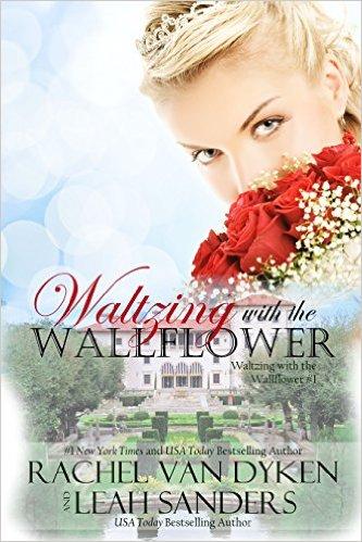 Rachel Van Dyken Waltzing with the Wallflower.jpeg