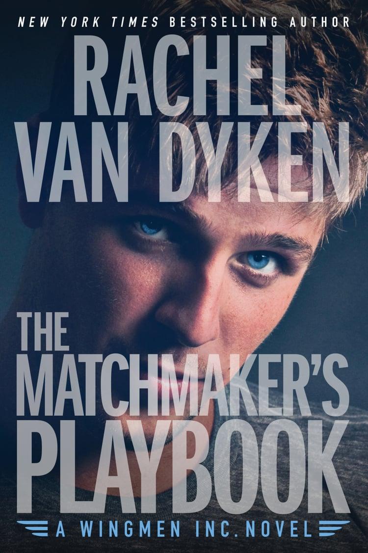 Rachel Van Dyken Wingmen, Inc. The Matchmaker's Playbook.jpeg