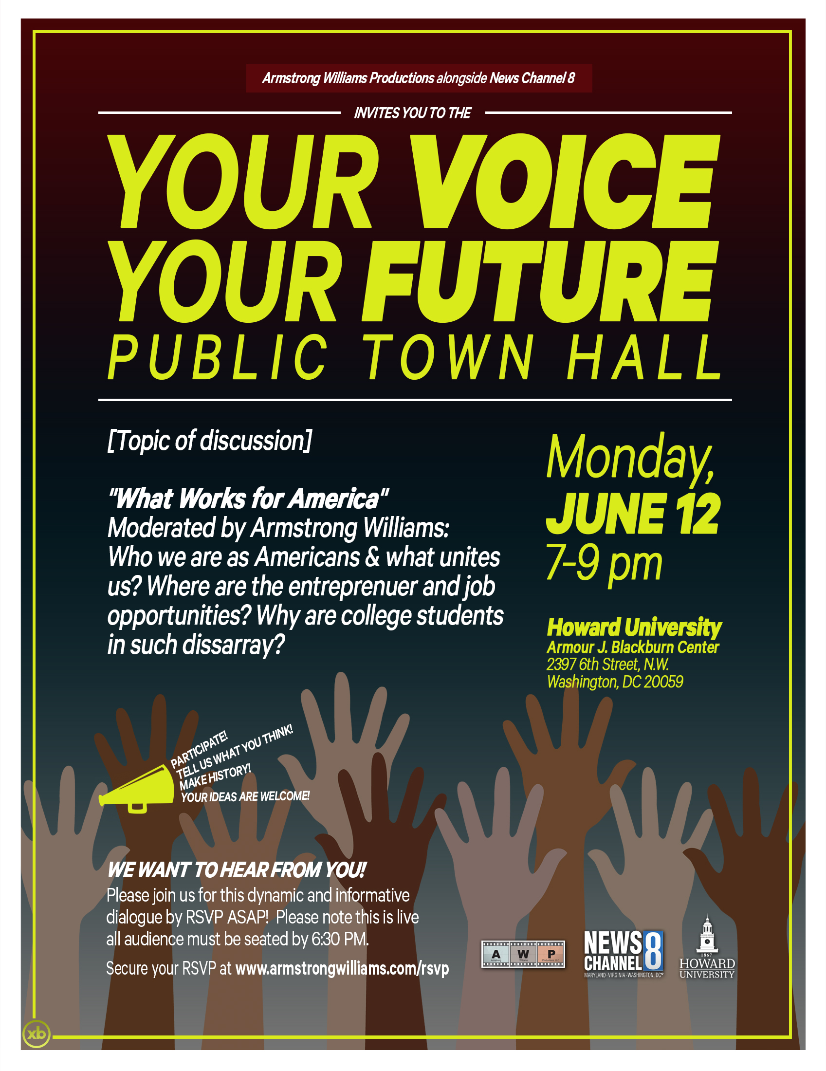 "RSVP NOW! - On June 12, 2017 the country's largest minority broadcast company, Howard Stirk Holdings, will broadcast live on News Channel 8 a ""Your Voice Your Future: What Works in America"" Town Hall."