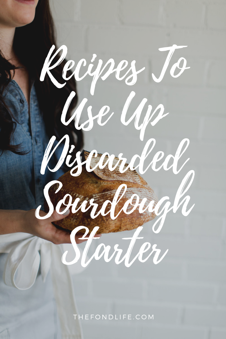 Recipes That Use Discarded Sourdough Starter #sourdough #breadbaking #sourdoughstarter.png