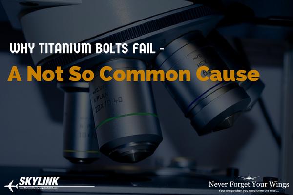 Why Titanium Bolts Fail, Skylink
