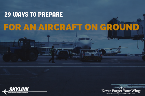 29 Ways To Prepare For An Aircraft On Ground