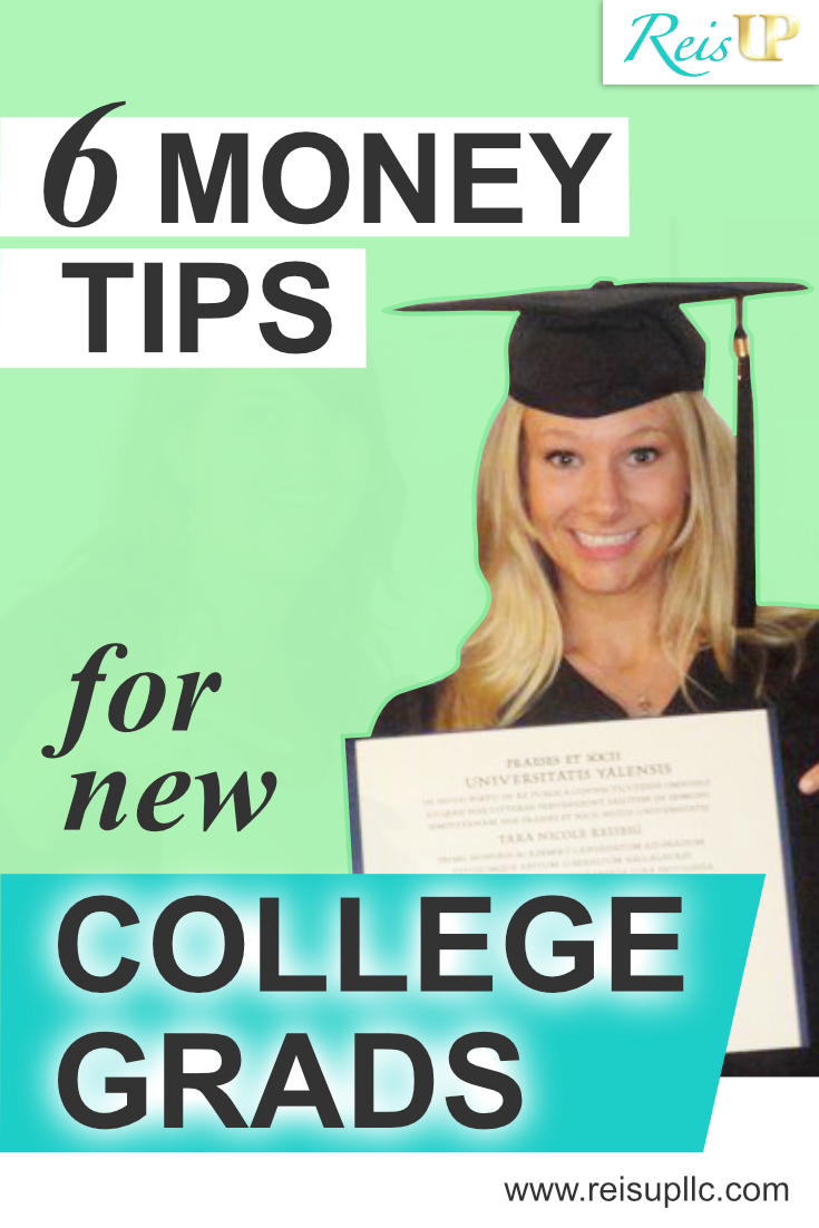 ReisUP 6 money tips for new college grads.png