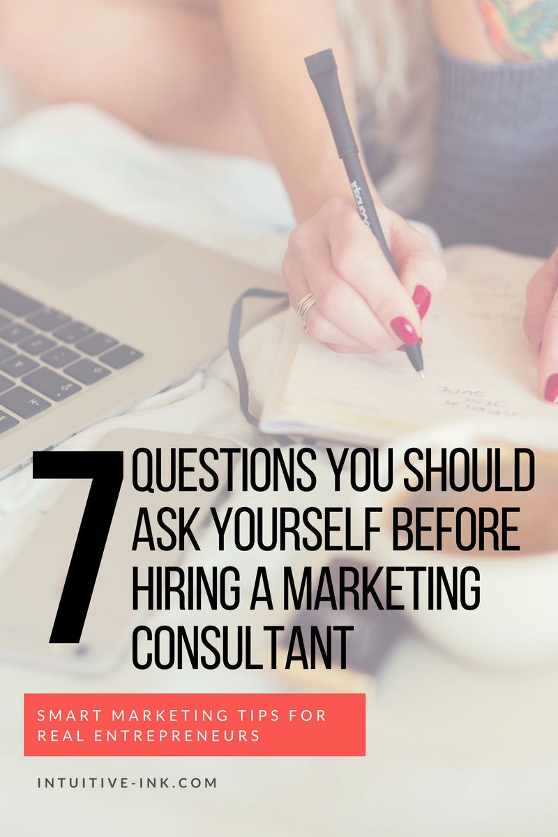 7 Questions to ask yourself before hiring a marketing consultant