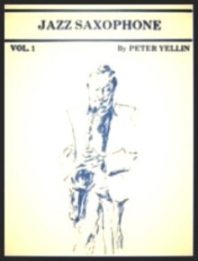 Jazz Saxophone by Pete Yellin , Vol. 1