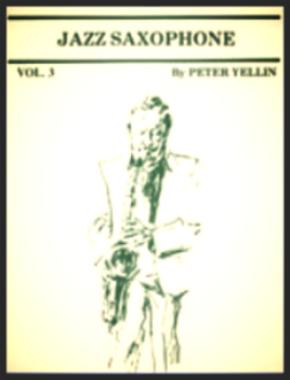 Jazz Saxophone by Pete Yellin , Vol. 3